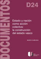 Estado y nación como acción colectiva: la construcción del estado vascoMario Zubiaga